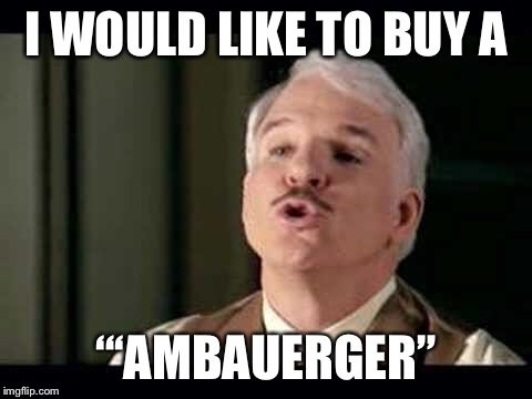 "I WOULD LIKE TO BUY A ""'AMBAUERGER"" 
