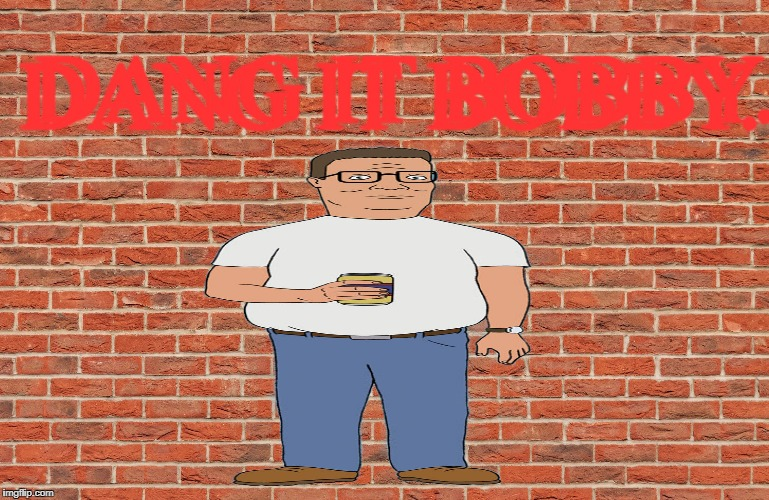 Hank Hill dropping the most fire mixtape of 2018 | DANG IT BOBBY. DANG IT BOBBY. | image tagged in fire,hank hill | made w/ Imgflip meme maker