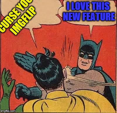 Keep cursing boy, I'll slap your words sideways.  | CURSE YOU IMGFLIP I LOVE THIS NEW FEATURE | image tagged in memes,batman slapping robin | made w/ Imgflip meme maker