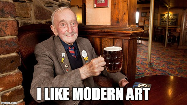 I LIKE MODERN ART | made w/ Imgflip meme maker