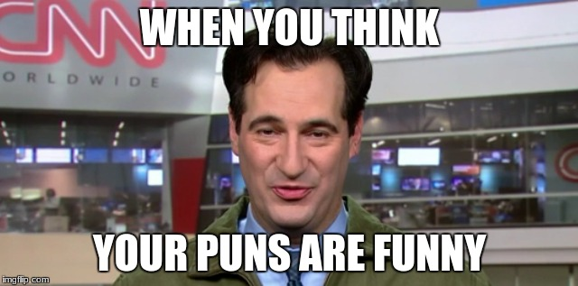 Life of Carl Azuz | WHEN YOU THINK YOUR PUNS ARE FUNNY | image tagged in carl azuz,cnn,puns,memes,cnn 10,news | made w/ Imgflip meme maker