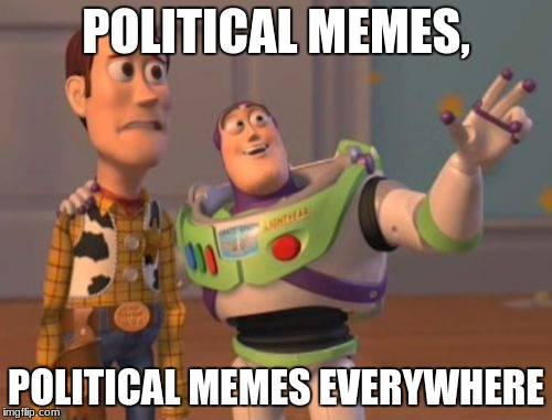 Buzz hates political memes | POLITICAL MEMES, POLITICAL MEMES EVERYWHERE | image tagged in memes,x,x everywhere,x x everywhere | made w/ Imgflip meme maker