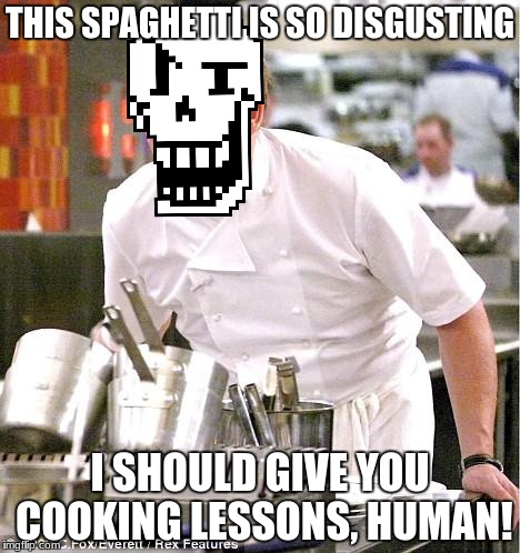 Chef Gordon Ramsay Meme | THIS SPAGHETTI IS SO DISGUSTING I SHOULD GIVE YOU COOKING LESSONS, HUMAN! | image tagged in memes,chef gordon ramsay | made w/ Imgflip meme maker