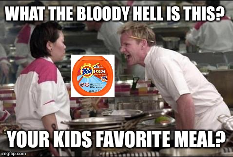 Angry Chef Gordon Ramsay Meme | WHAT THE BLOODY HELL IS THIS? YOUR KIDS FAVORITE MEAL? | image tagged in memes,angry chef gordon ramsay | made w/ Imgflip meme maker