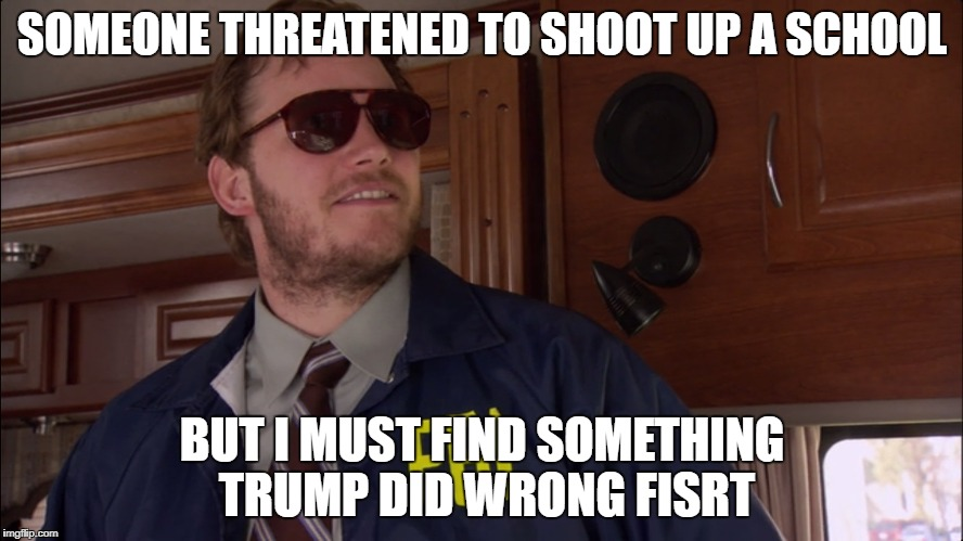 SOMEONE THREATENED TO SHOOT UP A SCHOOL BUT I MUST FIND SOMETHING TRUMP DID WRONG FISRT | image tagged in andy fbi | made w/ Imgflip meme maker
