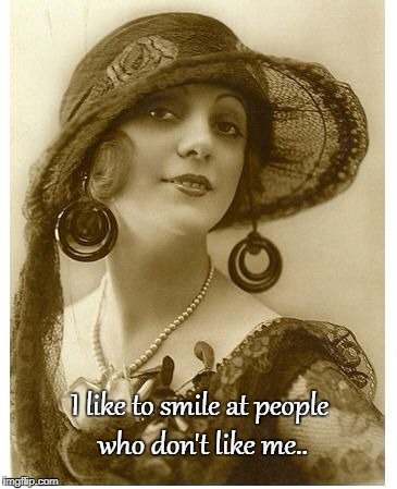 Smile... | I like to smile at people who don't like me.. | image tagged in like,people,don't like me,smile | made w/ Imgflip meme maker
