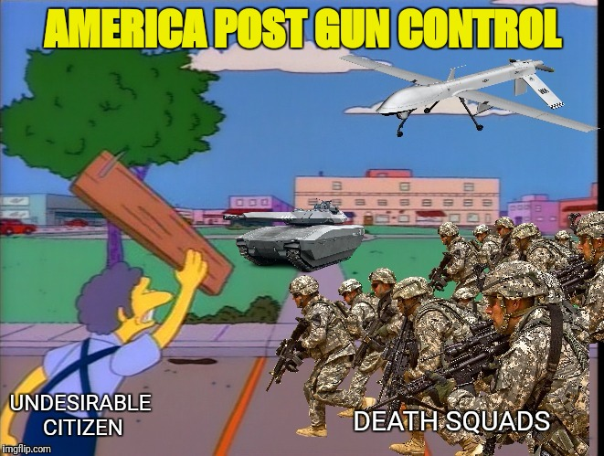 AMERICA POST GUN CONTROL UNDESIRABLE CITIZEN DEATH SQUADS | made w/ Imgflip meme maker
