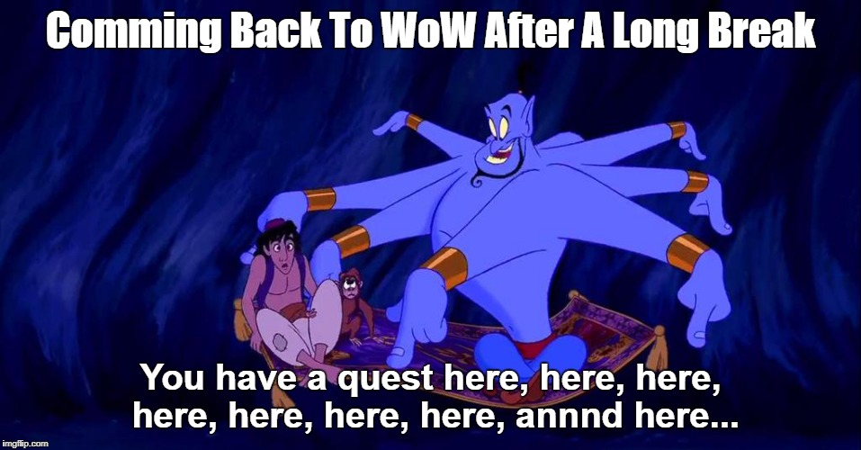 Comming Back To WoW After A Long Break You have a quest here, here, here, here, here, here, here, annnd here... | image tagged in world of warcraft | made w/ Imgflip meme maker
