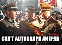 CAN'T AUTOGRAPH AN IPAD | made w/ Imgflip meme maker