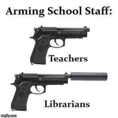 It has been silenced | image tagged in firearms,silence,teachers,librarian,libraries | made w/ Imgflip meme maker