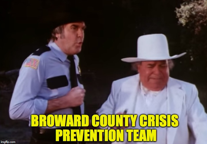 Here to monitor shooting, not stop it | BROWARD COUNTY CRISIS PREVENTION TEAM | image tagged in dukes of hazzard,cowards,school shooting | made w/ Imgflip meme maker