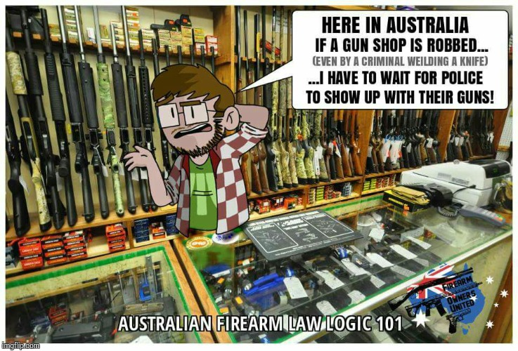 Aussie Gun Shop | . | image tagged in aussie gun shop | made w/ Imgflip meme maker