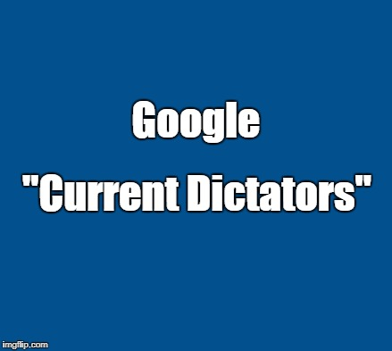 "blue | Google ""Current Dictators"" 