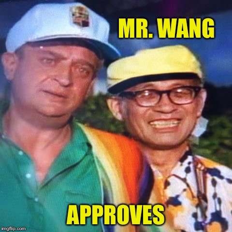 MR. WANG APPROVES | made w/ Imgflip meme maker