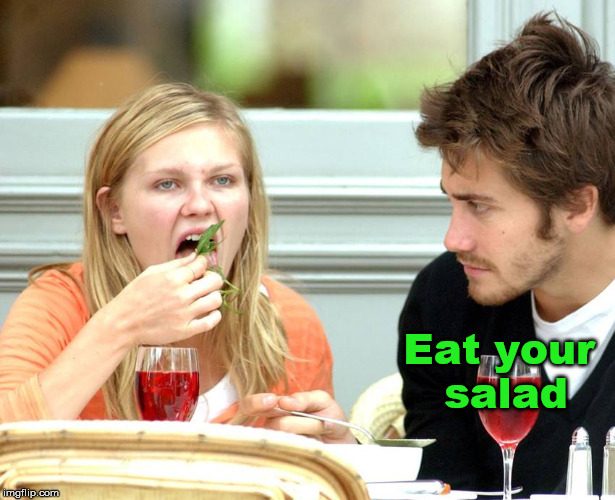 Eat your salad | made w/ Imgflip meme maker