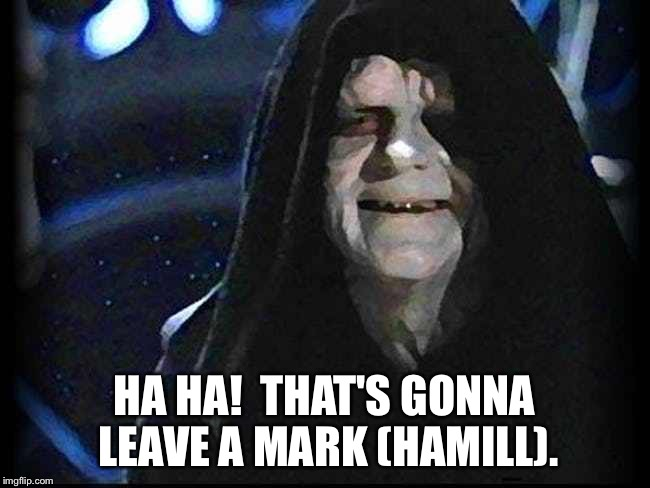 HA HA!  THAT'S GONNA LEAVE A MARK (HAMILL). | made w/ Imgflip meme maker