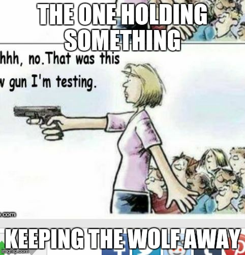 THE ONE HOLDING SOMETHING KEEPING THE WOLF AWAY | image tagged in teacher sheepdog | made w/ Imgflip meme maker
