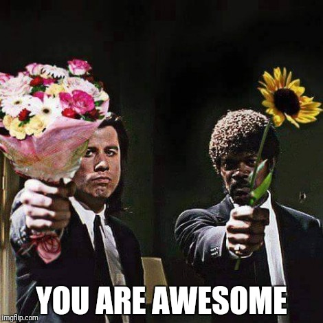 YOU ARE AWESOME | made w/ Imgflip meme maker