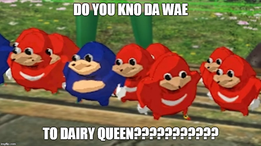 DO YOU KNO DA WAE TO DAIRY QUEEN??????????? | image tagged in uk | made w/ Imgflip meme maker