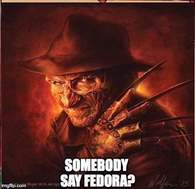 Freddy Fedora | SOMEBODY SAY FEDORA? | image tagged in fedora,freddy krueger | made w/ Imgflip meme maker