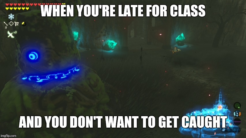 WHEN YOU'RE LATE FOR CLASS AND YOU DON'T WANT TO GET CAUGHT | image tagged in creepy guardian | made w/ Imgflip meme maker