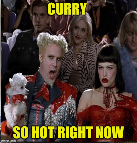 CURRY SO HOT RIGHT NOW | made w/ Imgflip meme maker