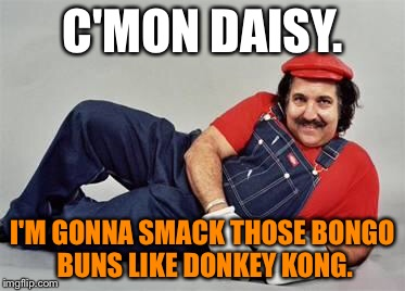 Slap you like Donkey Kong | C'MON DAISY. I'M GONNA SMACK THOSE BONGO BUNS LIKE DONKEY KONG. | image tagged in pervert mario,memes,donkey kong,slap,super mario,daisy | made w/ Imgflip meme maker