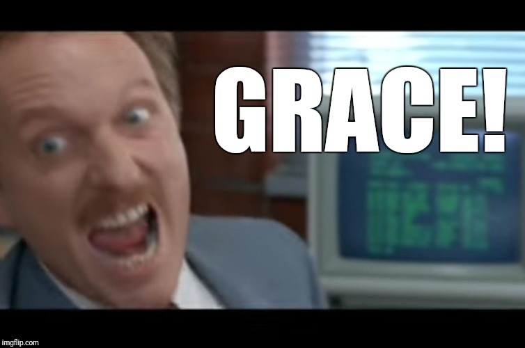 GRACE! | image tagged in grace | made w/ Imgflip meme maker