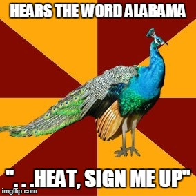 "I am a huge fan of Kerrigan & Lowdermilk! | HEARS THE WORD ALABAMA "". . .HEAT, SIGN ME UP"" 