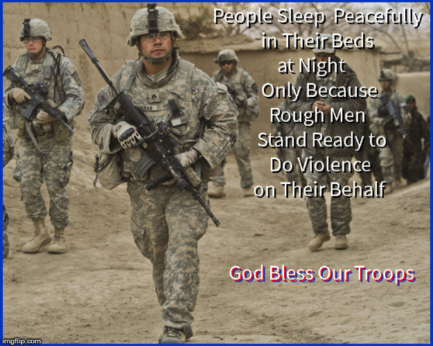 God Bless our Troops | image tagged in god bless america,support veterans,current events,god bless our troops,isis,fuck isis | made w/ Imgflip meme maker