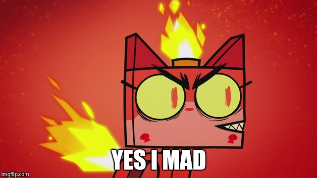 Yes i mad | YES I MAD | image tagged in unikitty | made w/ Imgflip meme maker