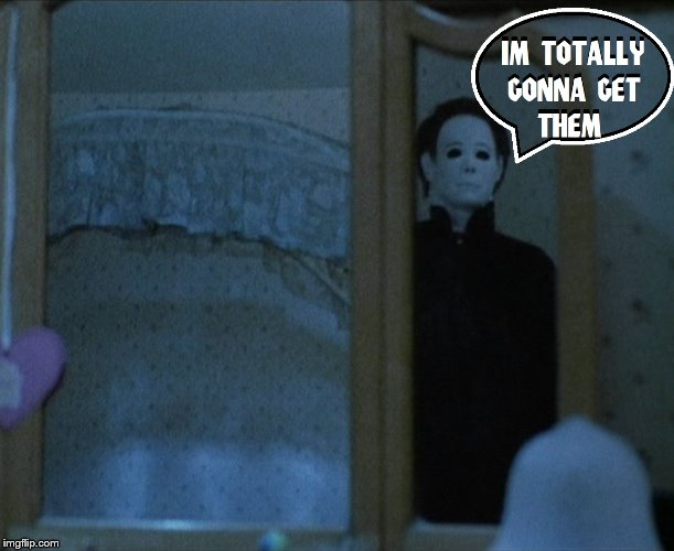 Halloween 4 | image tagged in michael myers | made w/ Imgflip meme maker