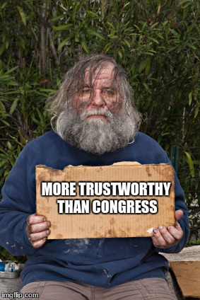 Blak Homeless Sign | MORE TRUSTWORTHY THAN CONGRESS | image tagged in blak homeless sign | made w/ Imgflip meme maker
