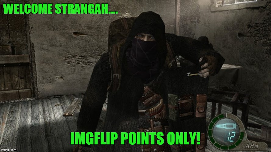 WELCOME STRANGAH.... IMGFLIP POINTS ONLY! | made w/ Imgflip meme maker