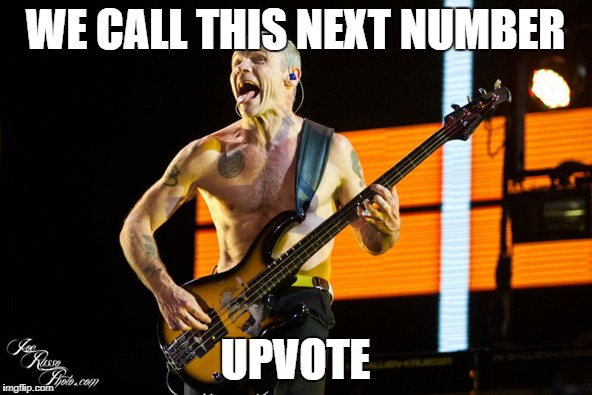 WE CALL THIS NEXT NUMBER UPVOTE | made w/ Imgflip meme maker