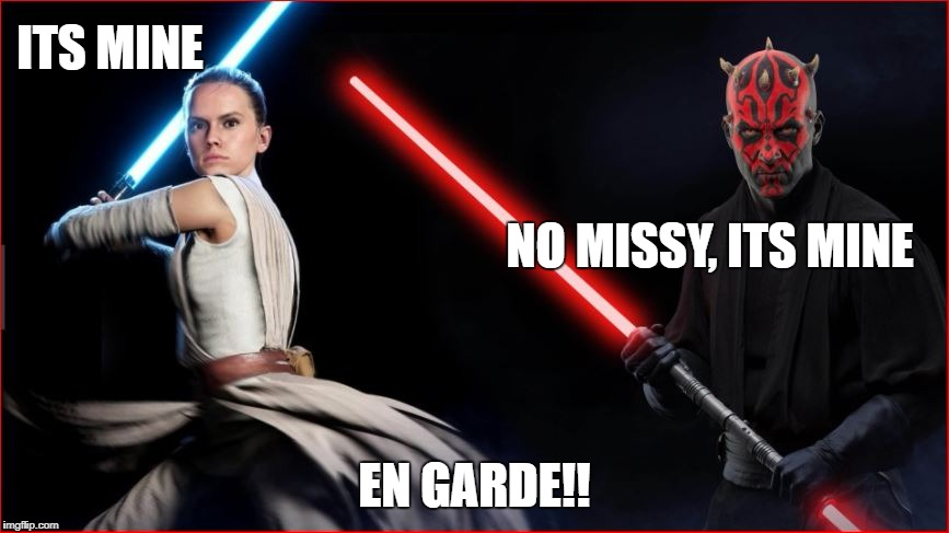 ITS MINE EN GARDE!! NO MISSY, ITS MINE | made w/ Imgflip meme maker