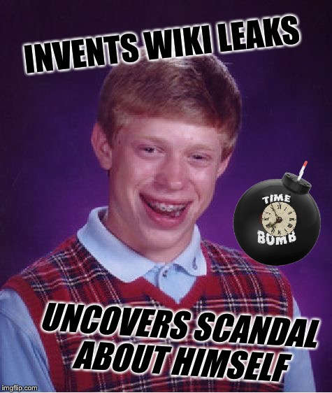 Bad Luck Brian Meme | INVENTS WIKI LEAKS UNCOVERS SCANDAL ABOUT HIMSELF | image tagged in memes,bad luck brian | made w/ Imgflip meme maker