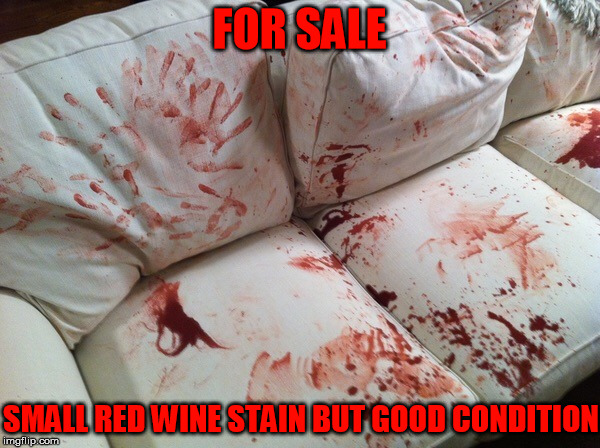 FOR SALE SMALL RED WINE STAIN BUT GOOD CONDITION | made w/ Imgflip meme maker
