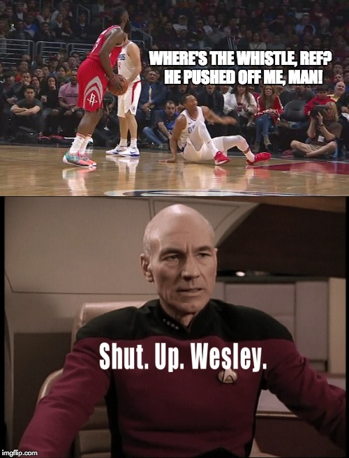RIP, Mr. Johnson | WHERE'S THE WHISTLE, REF?  HE PUSHED OFF ME, MAN! | image tagged in nba memes,james harden,wesley johnson,captain picard | made w/ Imgflip meme maker