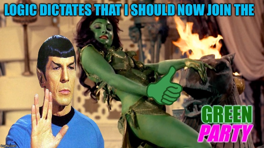 Spock has the urge to merge... | • | image tagged in star trek spock,green party,logic,tv humor | made w/ Imgflip meme maker