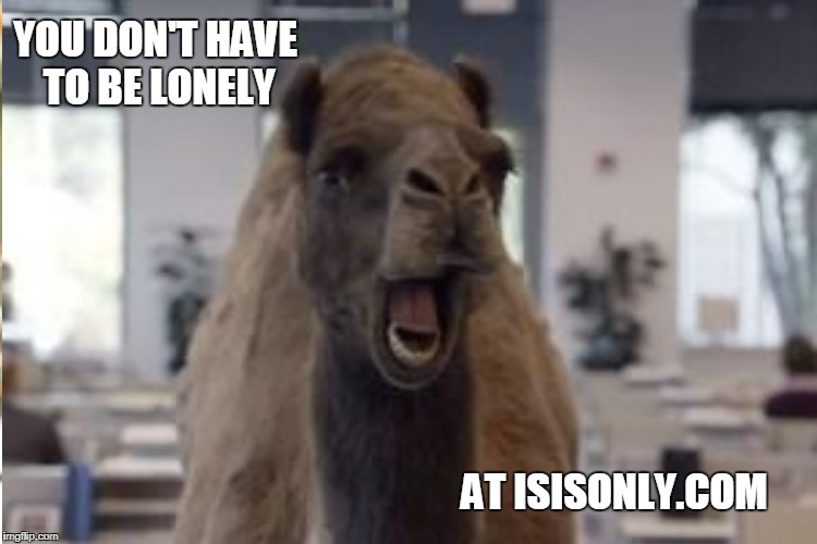 YOU DON'T HAVE TO BE LONELY AT ISISONLY.COM | made w/ Imgflip meme maker