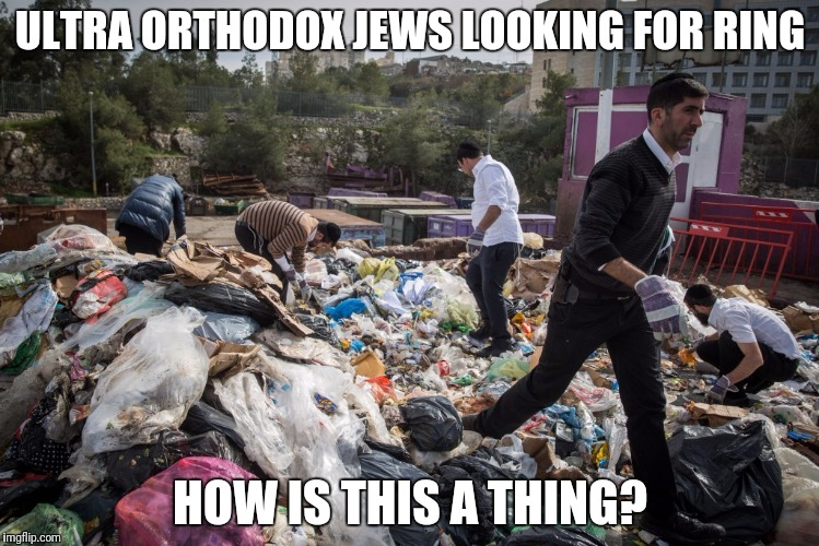 ULTRA ORTHODOX JEWS LOOKING FOR RING HOW IS THIS A THING? | made w/ Imgflip meme maker
