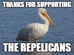 THANKS FOR SUPPORTING THE REPELICANS | made w/ Imgflip meme maker