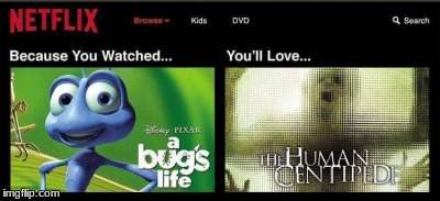 pixar is scary  | image tagged in memes,netflix,bugs life,pixar,disney | made w/ Imgflip meme maker