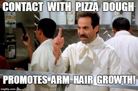 CONTACT  WITH  PIZZA  DOUGH PROMOTES  ARM  HAIR  GROWTH! | made w/ Imgflip meme maker