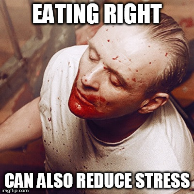 EATING RIGHT CAN ALSO REDUCE STRESS | made w/ Imgflip meme maker