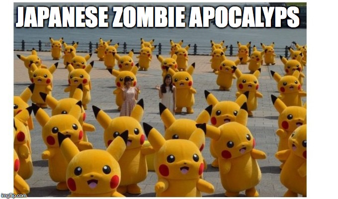 JAPANESE ZOMBIE APOCALYPS | image tagged in again japan | made w/ Imgflip meme maker