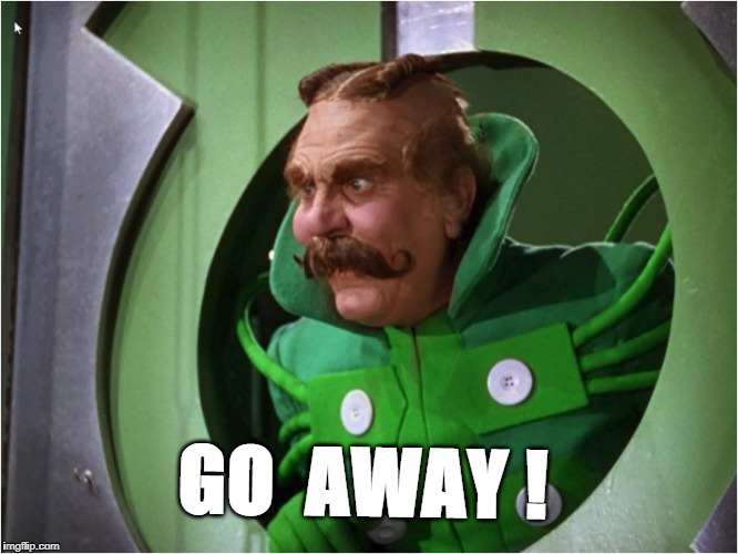 go away | GO  AWAY ! | image tagged in wizard of oz | made w/ Imgflip meme maker