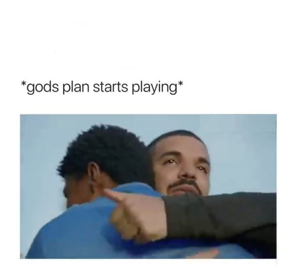 Image result for gods plan meme