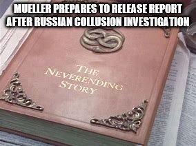 JACKANORY | MUELLER PREPARES TO RELEASE REPORT AFTER RUSSIAN COLLUSION INVESTIGATION | image tagged in trump russia collusion | made w/ Imgflip meme maker